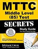 MTTC Middle Level (85) Test Secrets