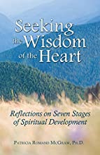 Seeking the Wisdom of the Heart Reflections on Seven Stages of Spiritual Development