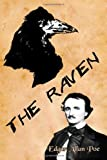 The Raven: Edgar Allan Poes Classic: With Commentary and Illustrations