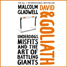David and Goliath (       UNABRIDGED) by Malcolm Gladwell Narrated by Malcolm Gladwell