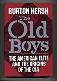 img - for The Old Boys: The American Elite and the Origins of the CIA book / textbook / text book