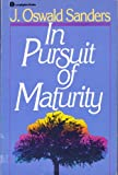 In Pursuit of Maturity (0310325110) by Sanders, J. Oswald