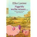 Piggeldy wollte wissen ...: Nichts leichter als das, sagte Frederick