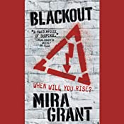 Blackout: The Newsflesh Trilogy, Book 3 | [Mira Grant]