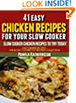 41 Easy Chicken Recipes For Your Slow...