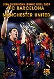UEFA Champions League Final 2009: FC Barcelona v Manchester United [DVD]