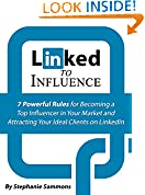 #4: Linked to Influence: 7 Powerful Rules for Becoming a Top Influencer in Your Market and Attracting Your Ideal Clients on LinkedIn