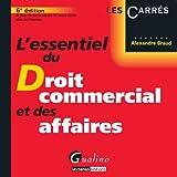 echange, troc Braud Alexandre - L'essentiel du droit commercial et des affaires