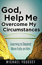 God Help Me Overcome My Circumstances Leading the Way Through the Bible