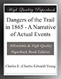 Dangers of the Trail in 1865 - A Narrative of Actual Events