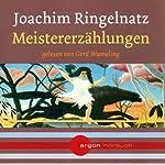 Meistererzählungen | Joachim Ringelnatz
