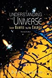 Understanding The Universe - From Quarks to the Cosmos (Revised Edition)