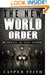 The New World Order: Be Afraid, Be Ve...