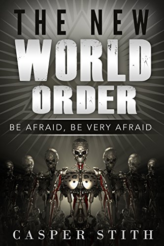 the-new-world-order-be-afraid-be-very-afraid-what-the-new-world-order-means-to-you-illuminati-secret