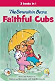 The Berenstain Bears, Faithful Cubs: 3 Books in 1 (Berenstain Bears/Living Lights)