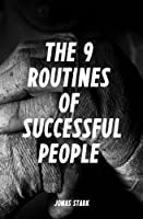 The 9 Routines of Successful People: A Guidebook for Personal Change (Best Business Books) (English Edition)