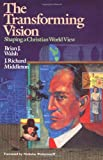 img - for The Transforming Vision: Shaping a Christian World View book / textbook / text book