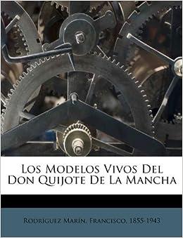 Los Modelos Vivos Del Don Quijote De La Mancha (Spanish Edition