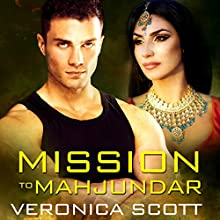 Mission to Mahjundar (       UNABRIDGED) by Veronica Scott Narrated by Michael Riffle