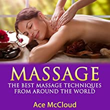 Massage: The Best Massage Techniques from Around the World Audiobook by Ace McCloud Narrated by Joshua Mackey
