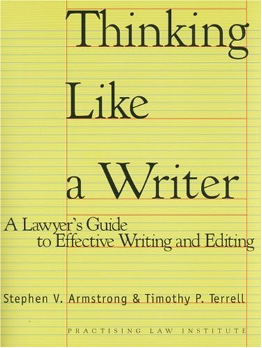Thinking Like a Writer: A Lawyer's Guide To Effective Writing and Editing, 2nd Edition
