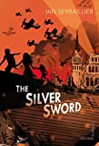 Ian Serraillier The Silver Sword (Vintage Children's Classics)
