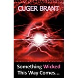 Something Wicked This Way Comesby Cuger Brant
