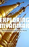 img - for Exploring Myanmar: Traveling the Dusty Roads of the New Burma book / textbook / text book