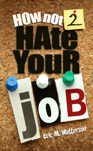 How Not 2 Hate Your Job