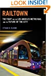 Railtown: The Fight for the Los Angel...