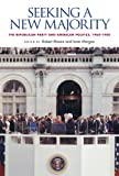 img - for Seeking a New Majority: The Republican Party and American Politics, 1960-1980 book / textbook / text book