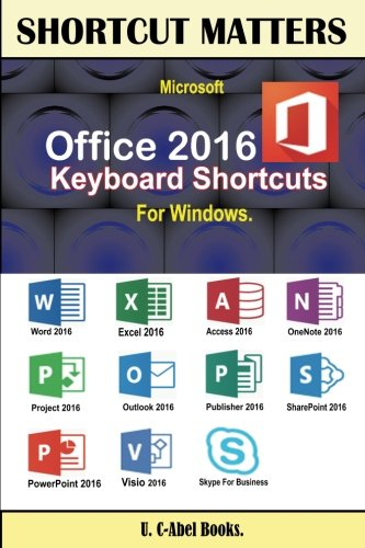 Microsoft Office 2016 Keyboard Shortcuts For Windows (Shortcut Matters) (Windows Keyboard Shortcuts compare prices)