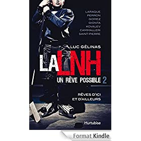 La LNH, un r�ve possible T2: R�ves d'ici et d'ailleurs