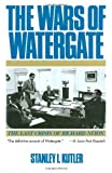 img - for By Stanley I. Kutler The Wars of Watergate: The Last Crisis of Richard Nixon (Reprint) book / textbook / text book