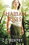 Shaman Rises (The Walker Papers)
