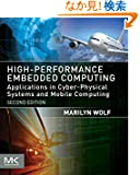 High-Performance Embedded Computing, Second Edition: Applications in Cyber-Physical Systems and Mobile Computing (Morgan K...