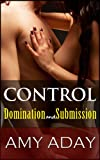 Control: Domination and Submission (Story #3 Rough Sex, Hardcore Sex and BDSM Sex Series)