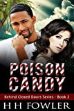 Poison Candy (Behind Closed Doors Book 2)