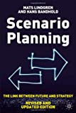 Scenario Planning - Revised and Updated Edition: The Link Between Future and Strategy