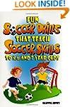 Fun Soccer Drills that Teach Soccer S...