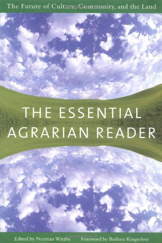 The Essential Agrarian Reader: The Future of Culture,...
