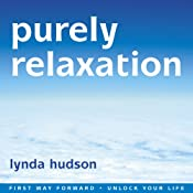 Purely Relaxation: Relax Deeper Than You Thought Possible | [Lynda Hudson]