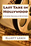 Last Take in Hollywood: A Chris Nichols Mystery (Volume 2)