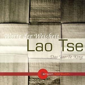 Das Tao Te King. Worte der Weisheit Hörbuch