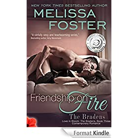 Friendship on Fire (Love in Bloom: The Bradens, Book Three)  Contemporary Romance (Love in Bloom:The Bradens 3) (English Edition)