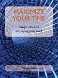 Maximize your time
