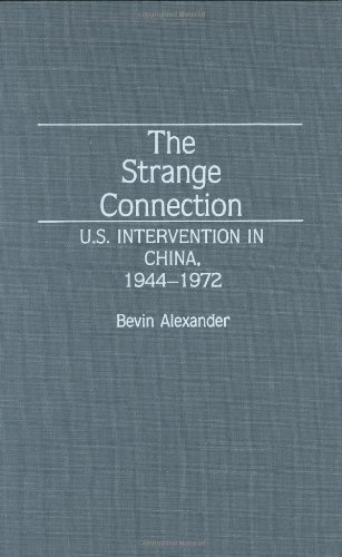 The Strange Connection: U.S. Intervention In China, 1944-1972 (Discographies)