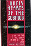 Lonely Hearts of the Cosmos: The Scientific Quest for the Secret of the Universe (0060159642) by Overbye, Dennis