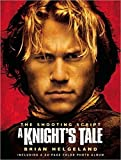 img - for A Knight's Tale: The Shooting Script by Brian Helgeland (2001-04-26) book / textbook / text book
