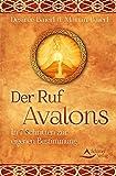 Der Ruf Avalons: In 7 Schritten zur eigenen Bestimmung